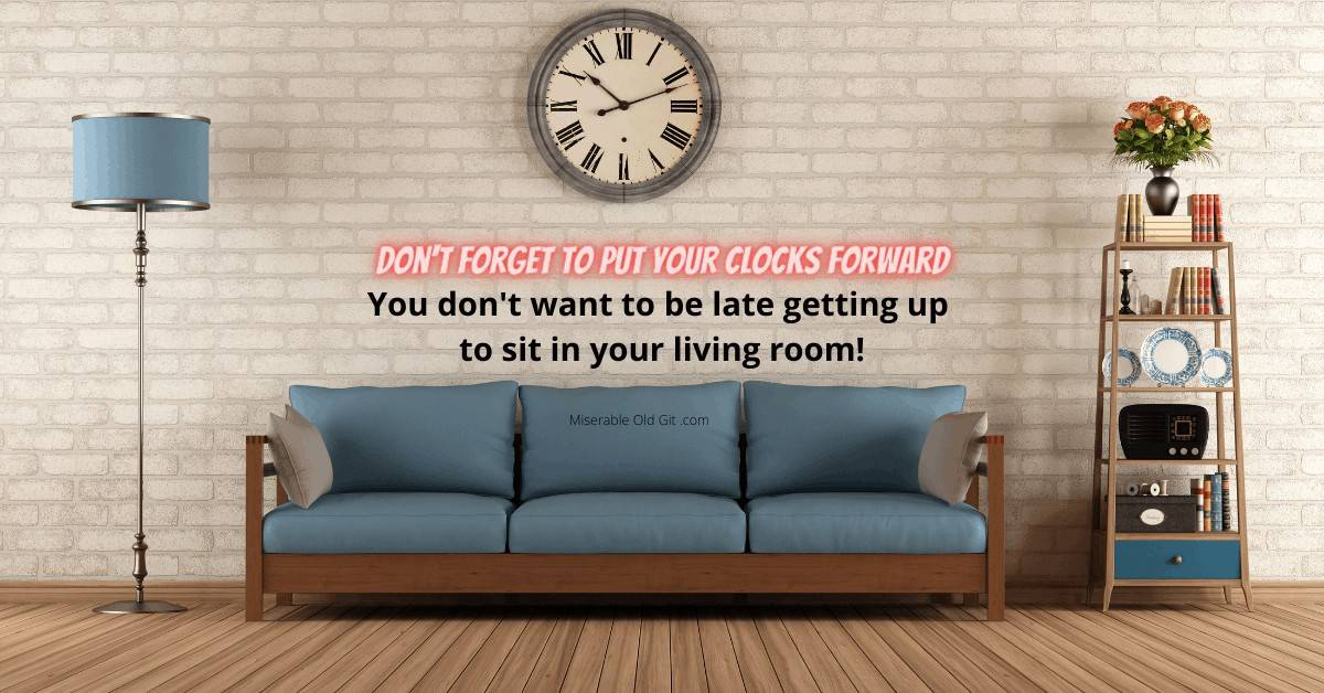 Don't Forget To Put Your clocks forward4